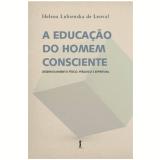 A Educaçao Do Homem Consciente - Lubienska De Lenval