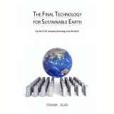 The Final Technology For Sustainable Earth (Ebook) -