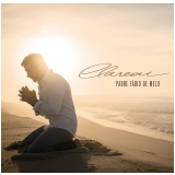 Padre Fábio de Melo - Clareou (CD) - Padre Fábio de Melo