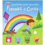 Formas&cores: 100 Janelinhas Para Aprender - Yoyo Books