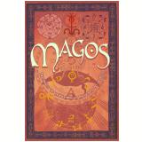 Magos - Histórias de Feiticeiros e Mestres do Oculto