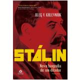 Stálin - Nova Biografia de Um Ditador - Oleg V. Khlevniuk