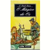 O Mágico de Oz - Lyman Frank Baum