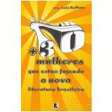 + 30 Mulheres que Estão Fazendo a Nova Literatura Brasileira - Luiz Ruffato