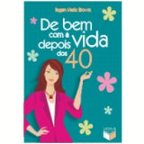 De Bem com a Vida Depois dos 40 - Regan Marie Brown