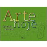 Arte Hoje 8º Ano - Gabriela Brioschi