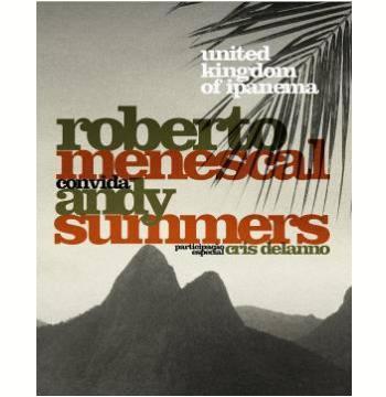 United Kingdom of Ipanema - Roberto Menescal Convida Andy Summers (DVD)