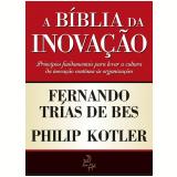 A Bíblia da Inovação - Philip Kotler, Fernando Trias de Bes