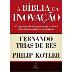 Livros - A Bíblia da Inovação - Philip Kotler, Fernando Trias de Bes - 9788563066633