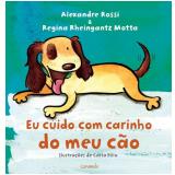 Eu Cuido com Carinho do Meu Cão  - Alexandre Rossi (Dr. Pet), Regina Rheingantz Motta