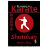 Os Segredos do Karate Shotokan - Robin Rielly