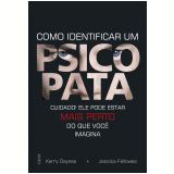 Como Identificar um Psicopata - Kerry Daynes, Jessica Fellowes