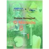 Protese Remov�vel - O Metodo 8 + 1 - Bruno Costa
