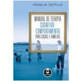 Manual de Terapia Cognitivo-Comportamental para Casais e Famílias - Frank M. Dattilio