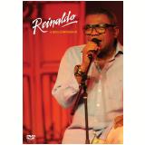 Reinaldo E Seus Convidados (DVD) - Reinaldo