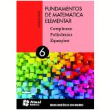 Fundamentos De Matemática Elementar (Vol.6) - Ensino Médio - Gelson Lezzi