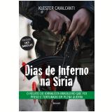 DIAS DE INFERNO NA SÍRIA - 1ª Edição (Ebook) - Klester Cavalcanti