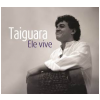 Taiguara - Ele Vive (CD)