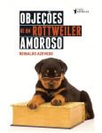 Objeções de um Rottweiler Amoroso