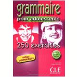 Grammaire Pour Adolescents - 250 Exercices - Niveau Intermediaire (Livre + Corriges) - Nathalie Bie