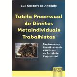 Tutela Processual De Direitos Metainviduais - Luiz Gustavo De Andrade