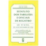 Estatuto Dos Tabeliaes E Oficiais De Registro -lei N� 8.935/1994 - Jair Lot Vieira