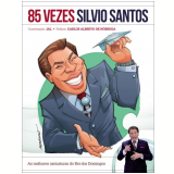 85 Vezes Silvio Santos: As Melhores Caricaturas do Rei dos Domingos - Jal