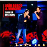 João Bosco e Vinícius - Seleção Essencial - Grandes Sucessos (CD) - João Bosco e Vinícius