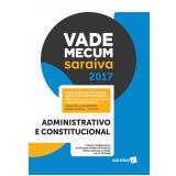 Vade Mecum Saraiva 2017 - Administrativo e Constitucional - Editora Saraiva