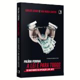Polícia Federal - A Lei É Para Todos - Carlos Graieb E Ana Maria Santos