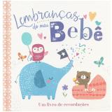 Lembrancinhas do Meu Bebê - Um Livro de Recordações - Little Tiger