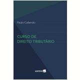 Curso de Direito Tributário - Paulo Caliendo
