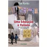 Uma Educação à Italiana - Tim Parks