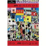 Meninos do Mangue - Roger Mello