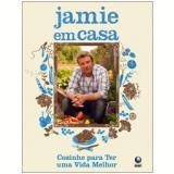 Jamie em Casa - Jamie Oliver