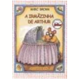 A Irm�zinha de Arthur - Marc Brown