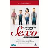 Altos Papos Sobre Sexo - Laura Muller