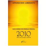 Guia Diário de Energia Pessoal 2010 - Aparecida Liberato