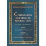 Coment�rios ao C�digo de Processo Civil Invent�rios e Partilhas Vol. 9 Tomo 1 3� Edi��o - Paulo Cezar Pinheiro Carneiro