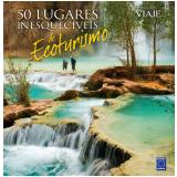 50 Lugares Inesquecíveis de Ecoturismo - Europa