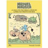 Níquel Náusea: A Vaca Foi pro Brejo Atrás do Carro na Frente dos Bois - Fernando Gonsales