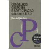 Conselhos Gestores e Participa��o Sociopol�tica - (Vol. 32)  - Maria da Gl�ria Gohn