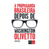 A Propaganda Brasileira Depois De Washington Olivetto