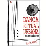 Dança Ritual Urbana  (Ebook) - Erwin Maack