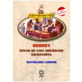 DEBRET CENAS DE UMA SOCIEDADE ESCRAVISTA - 2ª edição (Ebook) - Raymundo Campos