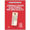 Jornalismo cultural no s�culo 21 (Ebook)