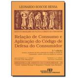 Rela��o De Consumo E Aplica��o Do C�digo De Defesa Do Consumidor - Leonardo Roscoe Bessa