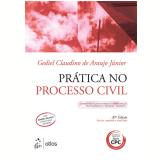 Prática No Processo Civil - Gediel Claudino de Araújo Júnior