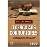 O Cerco Aos Corruptores - Oscar Pilagallo