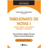 Tabelionato De Notas - Teoria Geral Do Direito Notarial E Minutas - Volume 1 - Felipe Leonardo Rodrigues, Paulo Roberto Gaiger Ferreira, Christiano Cassetari